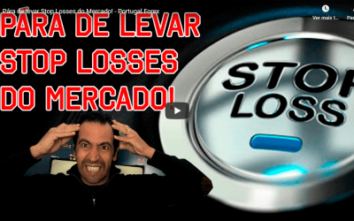 Pára de levar Stop Losses do Mercado! – Portugal Forex